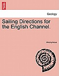 Sailing Directions for the English Channel. Part I