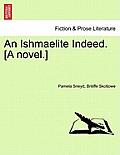 An Ishmaelite Indeed. [A Novel.]
