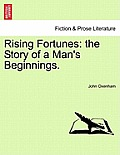 Rising Fortunes: The Story of a Man's Beginnings.