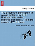 The Beauties of Bloomerism [in Verse]. Edited ... by D. D. Illustrated with Twelve ... Coloured Likenesses ... from the Designs of W. S. Reed.