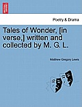 Tales of Wonder, [In Verse, ] Written and Collected by M. G. L.
