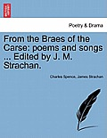 From the Braes of the Carse: Poems and Songs ... Edited by J. M. Strachan.