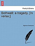 Bothwell: A Tragedy. [In Verse.]