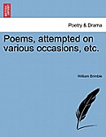 Poems, Attempted on Various Occasions, Etc.