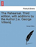 The Rehearsal. Third Edition, with Additions by the Author [I.E. George Villiers].