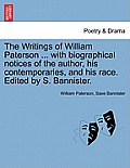 The Writings of William Paterson ... with Biographical Notices of the Author, His Contemporaries, and His Race. Edited by S. Bannister. Vol. II. Secon