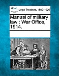 Manual of Military Law: War Office, 1914.