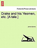 Drake and His Yeomen, Etc. [A Tale.]
