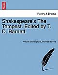 Shakespeare's the Tempest. Edited by T. D. Barnett.