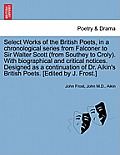 Select Works of the British Poets, in a Chronological Series from Falconer to Sir Walter Scott (from Southey to Croly). with Biographical and Critical