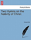 Two Hymns on the Nativity of Christ.