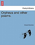 Orpheus and Other Poems.