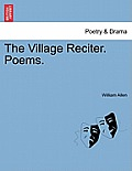 The Village Reciter. Poems.