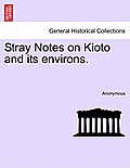 Stray Notes on Kioto and Its Environs.