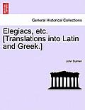 Elegiacs, Etc. [translations Into Latin and Greek.]