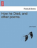 How He Died, and Other Poems.