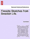 Fireside Sketches from Swedish Life.