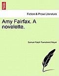 Amy Fairfax. a Novelette.
