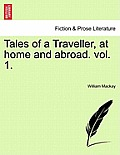 Tales of a Traveller, at Home and Abroad. Vol. 1.