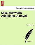 Miss Maxwell's Affections. a Novel.