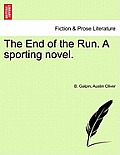 The End of the Run. a Sporting Novel.