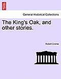 The King's Oak, and Other Stories.