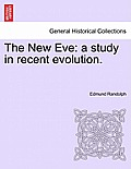 The New Eve: A Study in Recent Evolution.