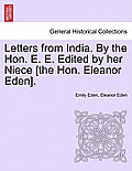 Letters from India. by the Hon. E. E. Edited by Her Niece [The Hon. Eleanor Eden].