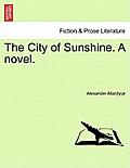 The City of Sunshine. a Novel.