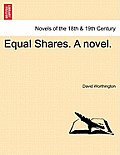 Equal Shares. a Novel.