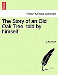 The Story of an Old Oak Tree, Told by Himself.