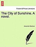 The City of Sunshine. a Novel. Vol.III