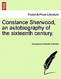 Constance Sherwood, an Autobiography of the Sixteenth Century.