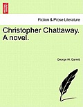 Christopher Chattaway. a Novel.
