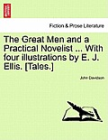 The Great Men and a Practical Novelist ... with Four Illustrations by E. J. Ellis. [Tales.]