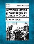 Terminals Moved or Abandoned by Company Orders