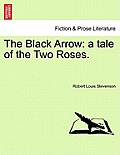The Black Arrow: A Tale of the Two Roses.