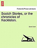 Scotch Stories, or the Chronicles of Keckleton.