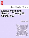 Essays Moral and Literary ... the Eighth Edition, Etc.