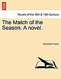 The Match of the Season. a Novel.