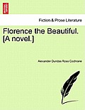 Florence the Beautiful. [A Novel.]