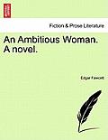 An Ambitious Woman. a Novel.