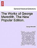 The Works of George Meredith. the New Popular Edition.