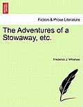 The Adventures of a Stowaway, Etc.