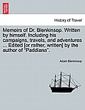 Memoirs of Dr. Blenkinsop. Written by Himself. Including His Campaigns, Travels, and Adventures ... Edited [Or Rather, Written] by the Author of Paddi