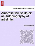 Ambrose the Sculptor: An Autobiography of Artist Life.