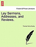 Lay Sermons, Addresses, and Reviews.