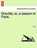 Greville; Or, a Season in Paris.