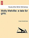 Molly Melville: A Tale for Girls.
