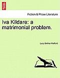Iva Kildare: A Matrimonial Problem.